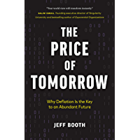 The Price of Tomorrow: Why Deflation is the Key to an Abundant Future (English Edition)