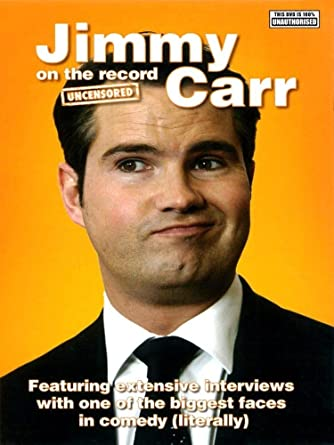 Amazon Com Jimmy Carr On The Record Uncensored Jimmy Carr