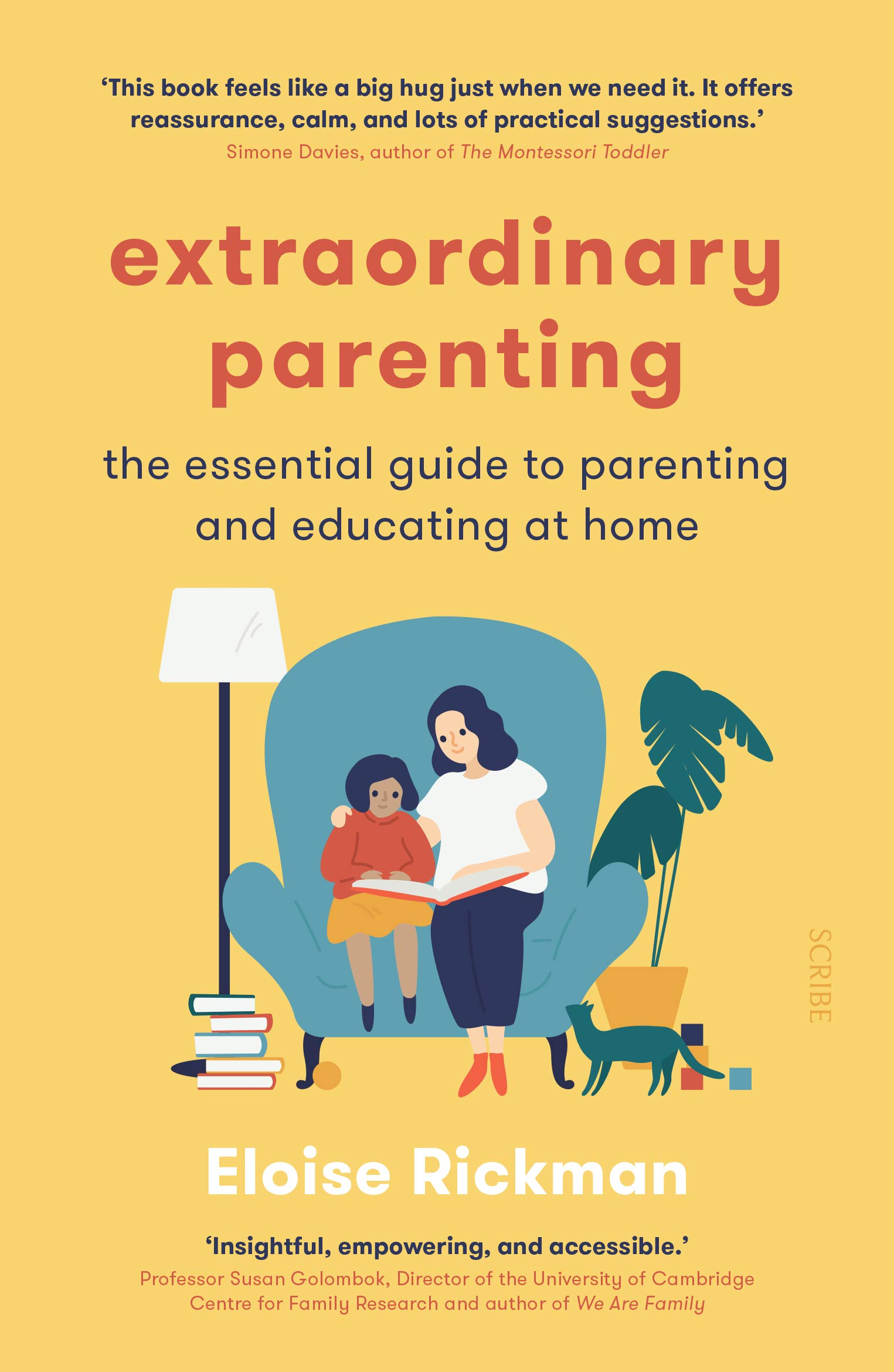 Extraordinary Parenting The Essential Guide To Parenting And Educating At Home Amazon Co Uk Rickman Eloise 9781913348540 Books
