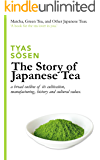 The Story of Japanese Tea: a broad outline of its cultivation, manufacturing, history and cultural values