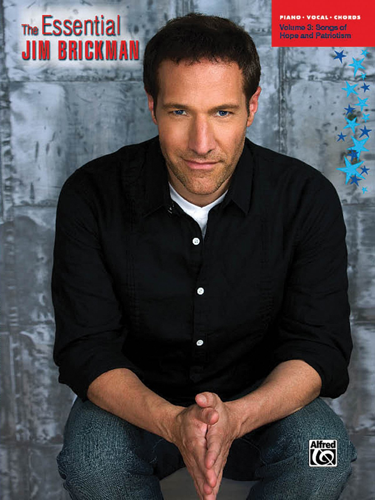 The Essential Jim Brickman, Vol 3: Songs of Hope and Patriotism (Piano/Vocal/Chords)
