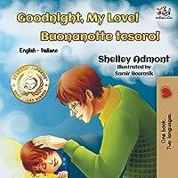 Goodnight, My Love! Buonanotte tesoro!: English Italian
