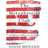 The Metaphysical Club: A Story of Ideas in America