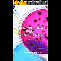 Microbiológia para principiantes I (Microbiologia para principiantes nº 1)