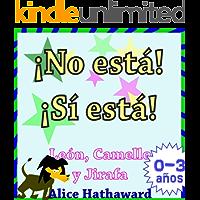 ¡No está, Sí está! : León, Camello, Jirafa (Libros ilustrados infantiles para bebés nº 4)