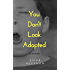 You Don't Look Adopted: A memoir