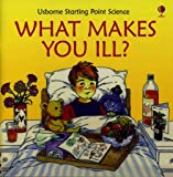 What Makes You Ill (Starting Point Science)