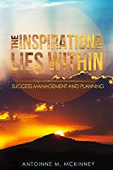 The Inspiration That Lies Within...: Success Management & Planning Paperback