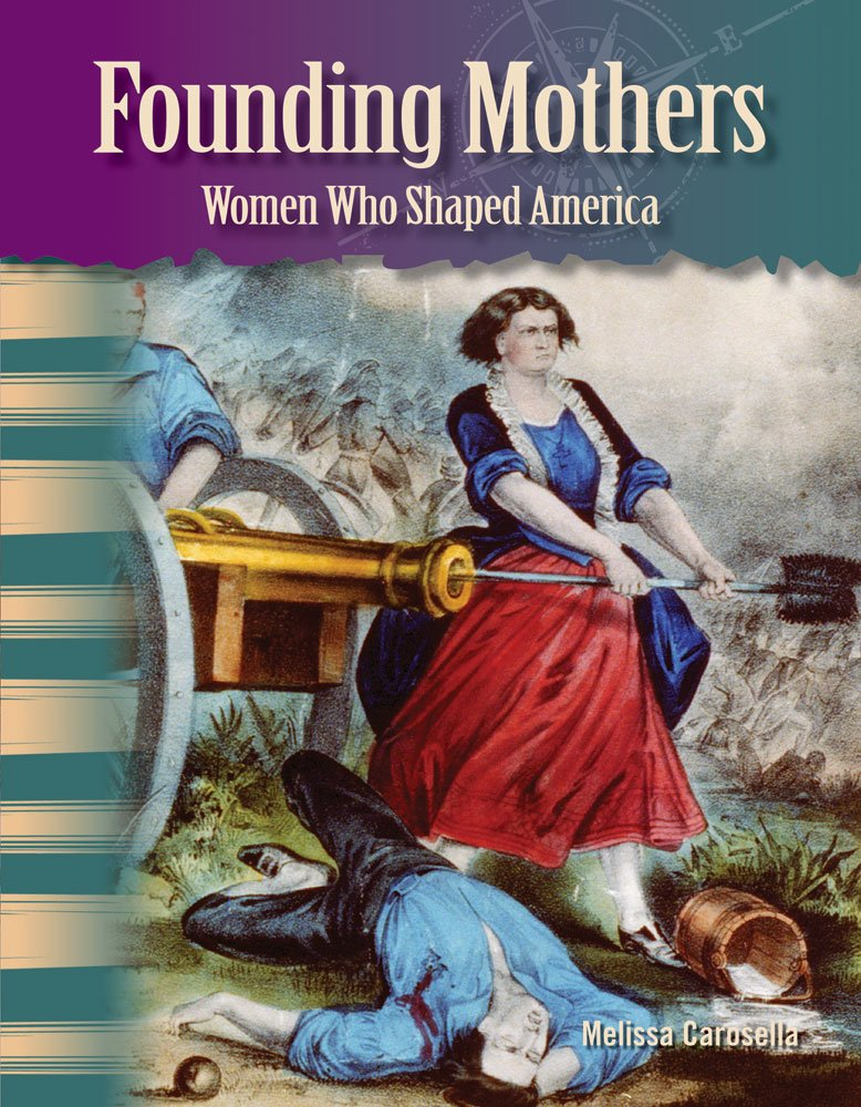 Founding Mothers: Women Who Shaped America (library bound) (Social Studies Readers) pdf epub