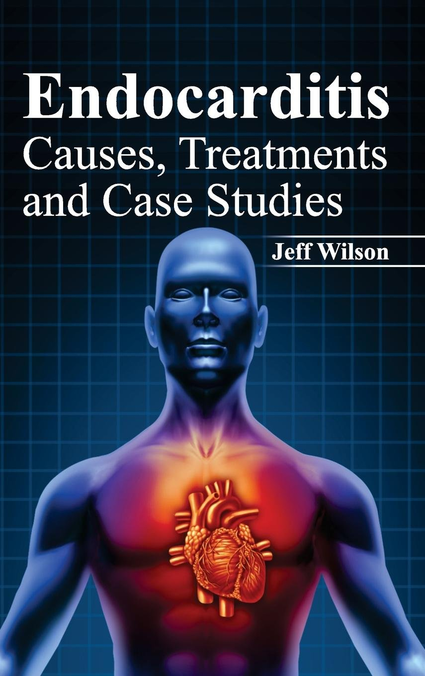 Endocarditis: Causes, Treatments and Case Studies ebook