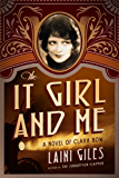 The It Girl and Me: A Novel of Clara Bow (Forgotten Actresses Book 2)