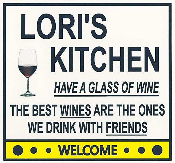 Lori's Have a Glass of Wine Kitchen Magnet. Customize for any name. 2 sizes.