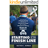 Starting at the Finish Line: My Cancer Partner, Perspective and Preparation (English Edition)