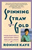 Spinning Straw Into Gold: Your Emotional Recovery From Breast Cancer