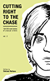 Cutting Right to the Chase Vol.2: 10x1000 word stories of unusual crimes (Chase Williams Cozy Mysteries)