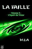 La Faille – Volume 3 : L'espoir de Victor