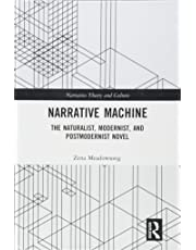 Narrative Machine: The Naturalist, Modernist, and Postmodernist Novel (Narrative Theory and Culture)