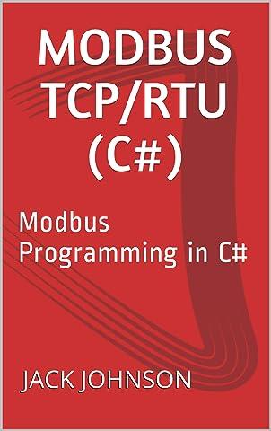 Amazon com: Modbus TCP/RTU (C#): Modbus Programming in C#