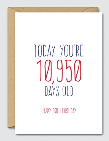 Today Youre 10950 Days Old Happy 30th Birthday