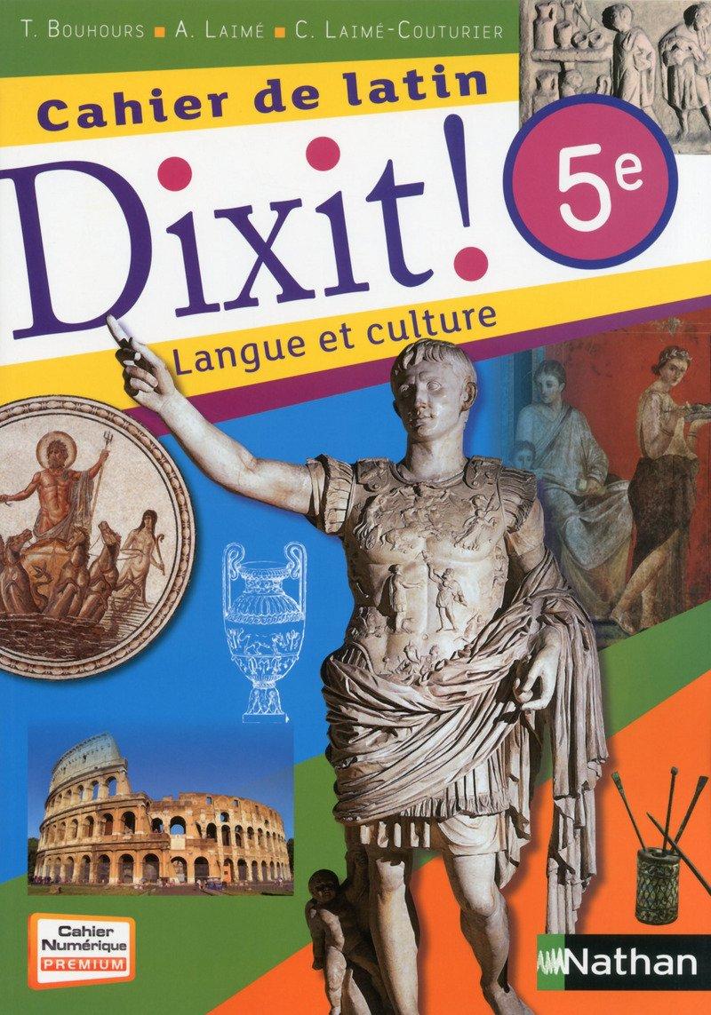 Dixit! cahier de latin - 5e - 2014 (Latin dixit): Amazon.es: Bouhours, Thomas, Laimé, Arnaud, Laimé-Couturier, Claire: Libros en idiomas extranjeros