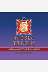 The 5 Noble Truths: Affirming Your Brilliance Paperback