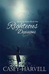 Righteous Decisions (Decisions Series Book 1) Kindle Edition