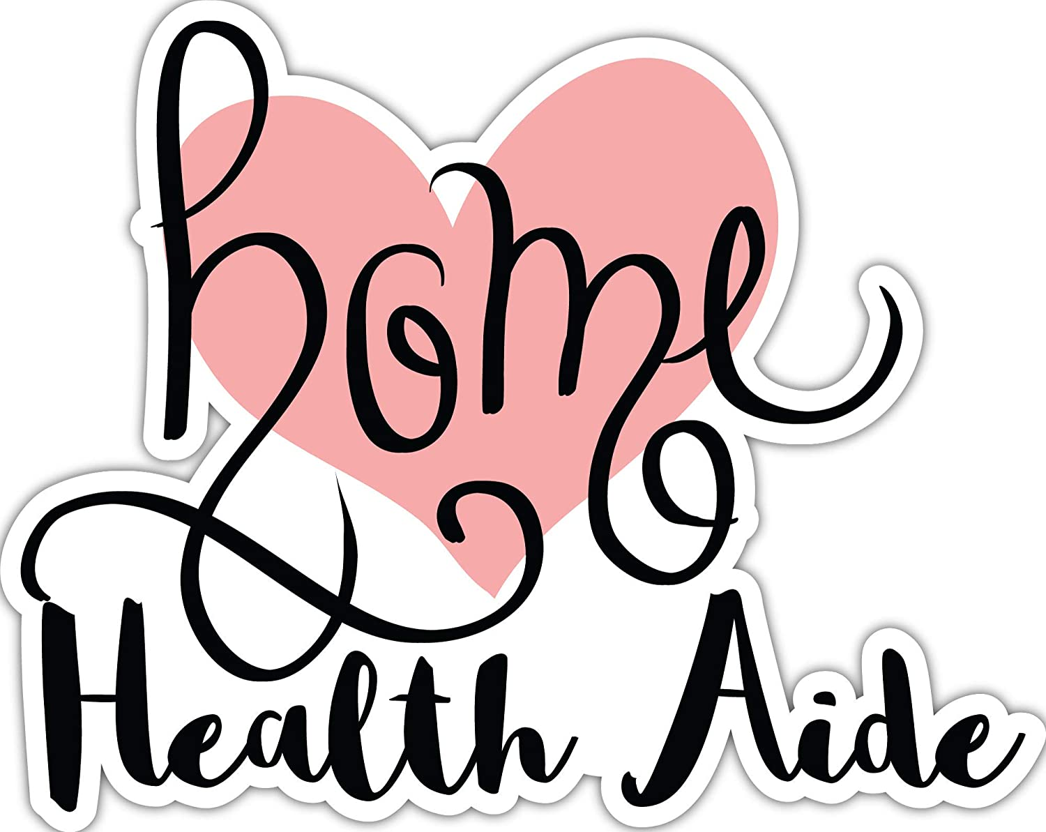 4 All Times Home Health Aide Automotive Car Decal for Cars Laptops 8.0 W x 6.4 H Trucks
