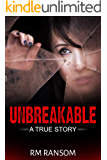 Unbreakable: A True Story