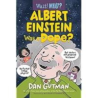 Albert Einstein Was a Dope?: 0