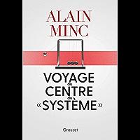 "Voyage au centre du ""système"" : essai (essai français)"