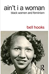 Ain't I a Woman: Black Women and Feminism Paperback