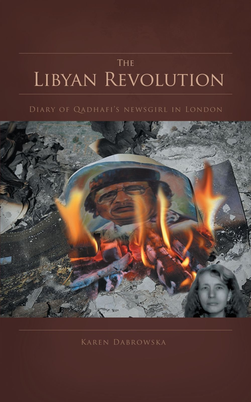 Read Online The Libyan Revolution: Diary of Qadhafi's newsgirl in London pdf