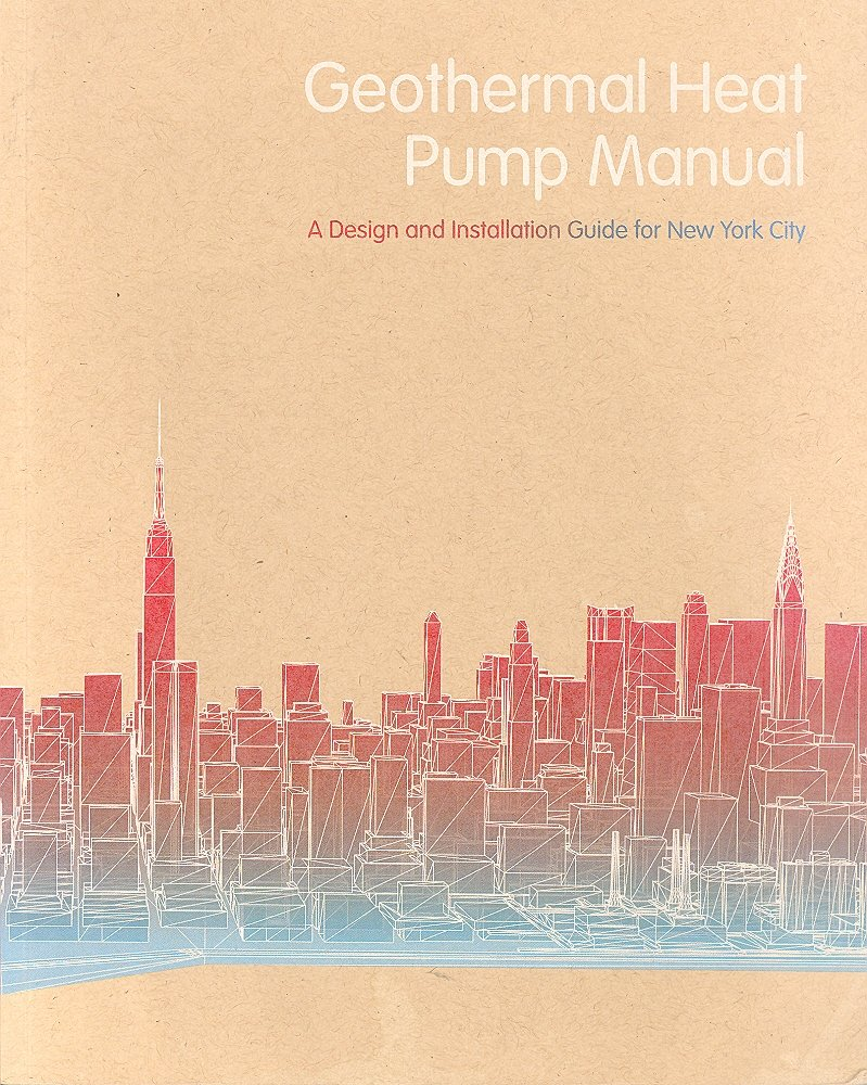 Geothermal Heat Pump Manual - A Design and Installation Guide for New York  City Projects: New York City Department of Design and Construction: ...