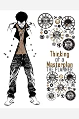 Thinking of a Masterplan: The Planner: 12 Month Perpetual Calendar with Expense Sheets Paperback