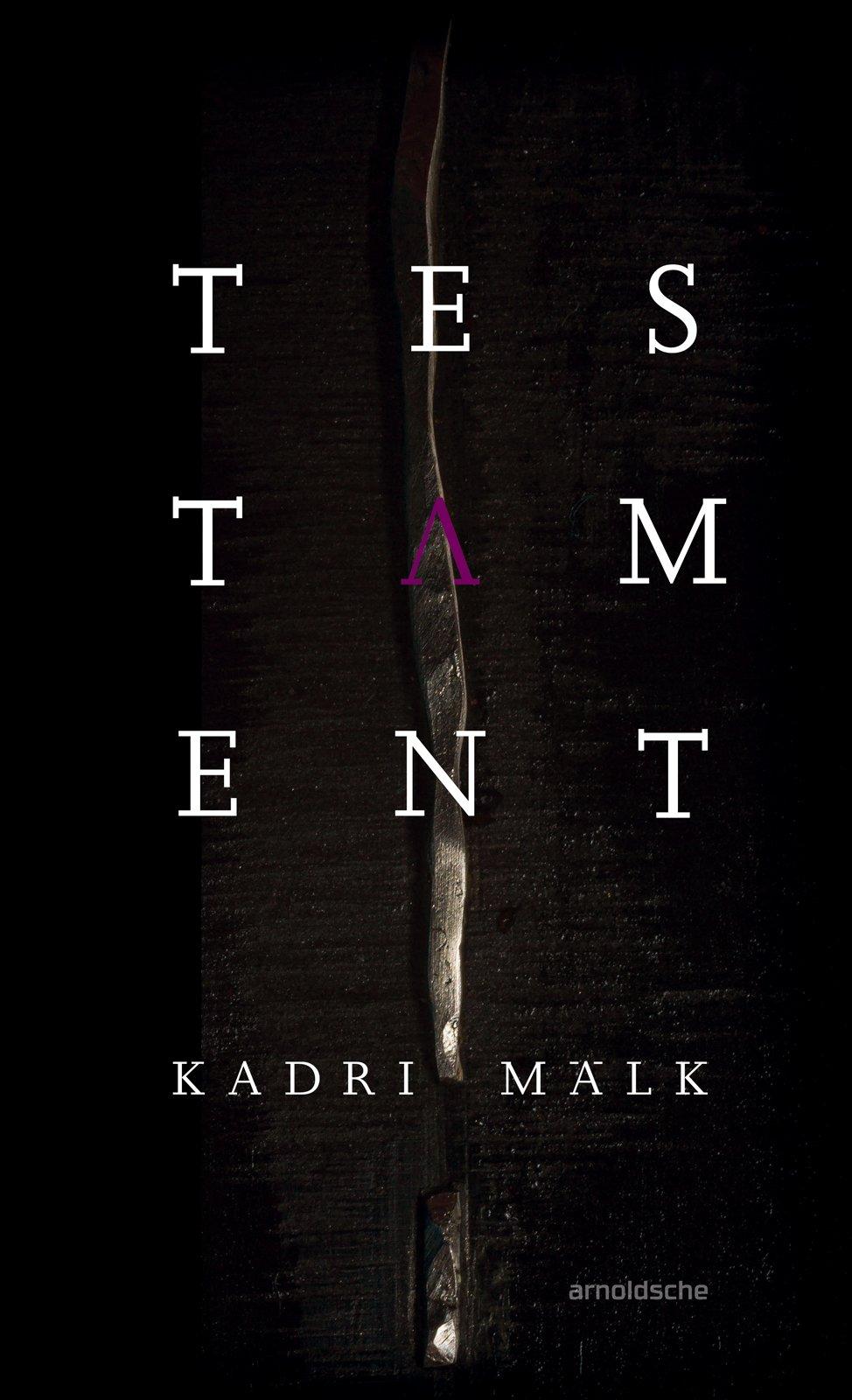 Kadri Mälk: Testament