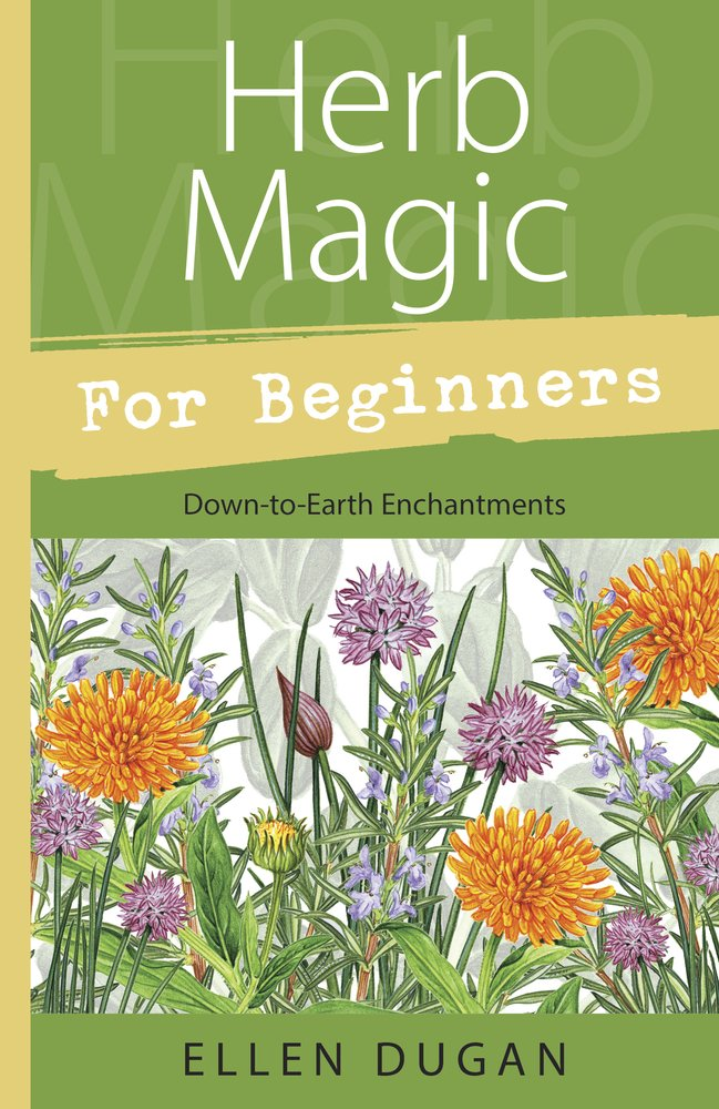 Herb Magic For Beginners  Down To Earth Enchantments  For Beginners  Llewellyn's    English Edition