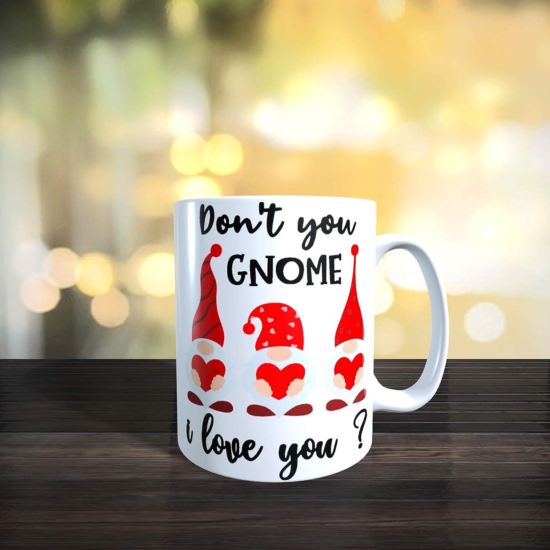 Dont you Gnome I Love You? Valentine//Anniversary 11oz Ceramic Gnome//Gonk Mug