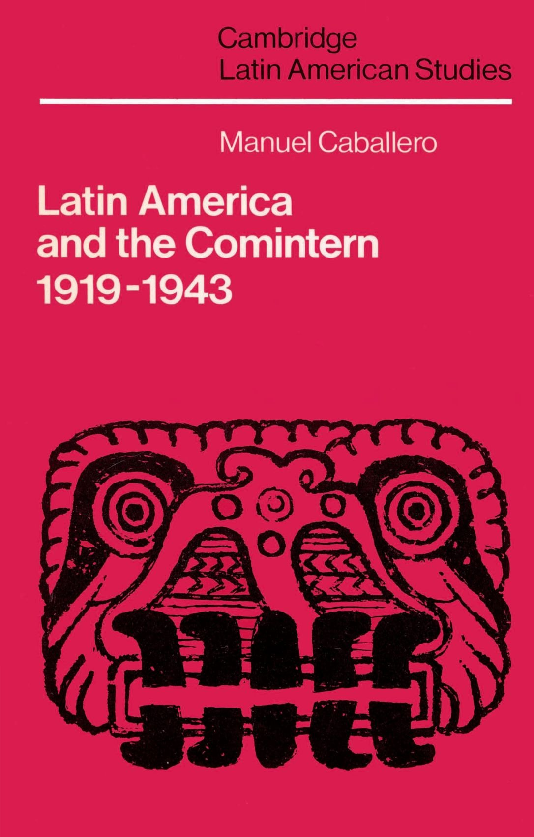 Latin America and the Comintern, 1919-1943 (Cambridge Latin American Studies) pdf epub