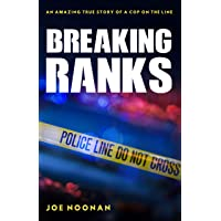 Breaking Ranks: An Amazing True Story of a Cop on the Line