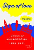 Sign of love - tome 1 Taureau (Grands romans)