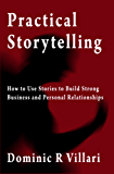 Practical Storytelling (EXERPT) - Read the first 3 chapters for just .99!
