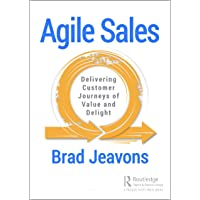 Agile Sales: Delivering Customer Journeys of Value and Delight