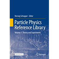 Particle Physics Reference Library: Volume 1: Theory and Experiments (English Edition)