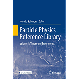 Particle Physics Reference Library: Volume 1: Theory and Experiments