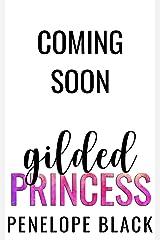 Gilded Princess: A Dark Mafia Romance Kindle Edition