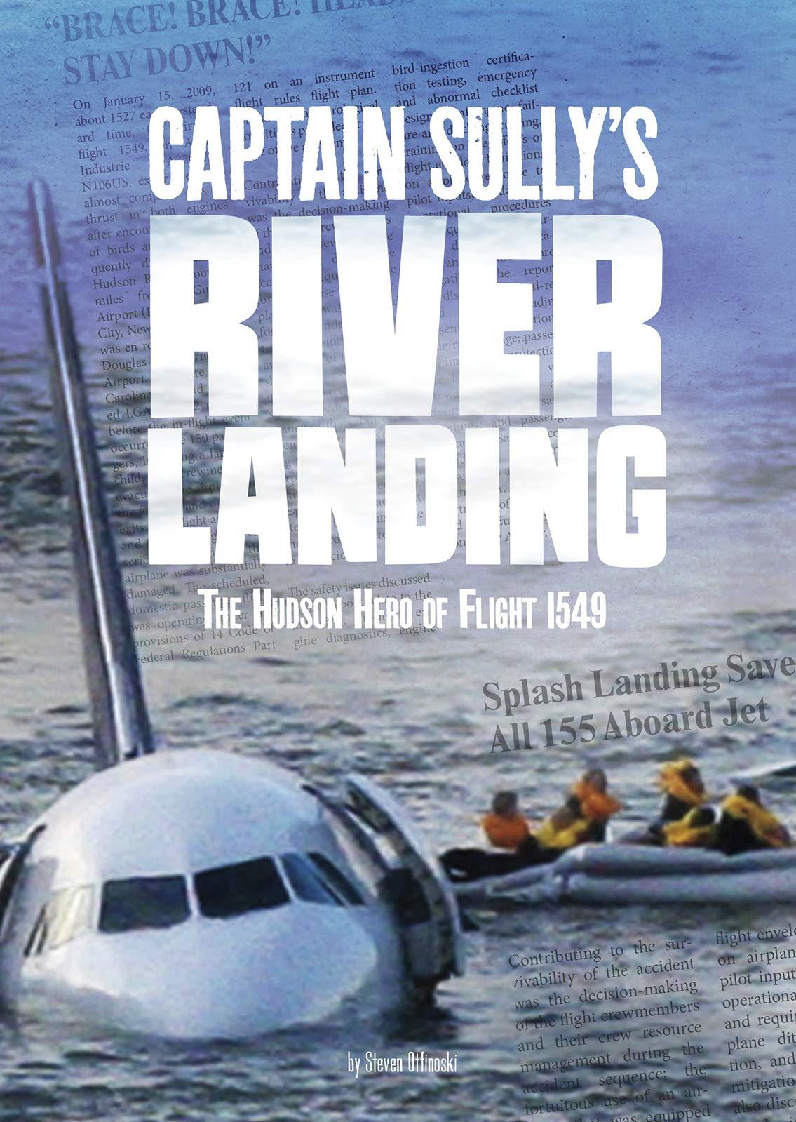 Captain Sully S River Landing The Hudson Hero Of Flight 1549 Tangled History Otfinoski Steven 9781543541953 Amazon Com Books