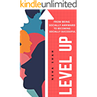 LEVEL UP : From being socially awkward to becoming socially successful