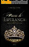 Princesa da Esperança (Príncipes Di Castellani Livro 7)