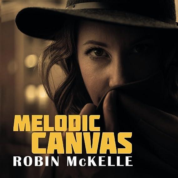 Robin McKelle - Melodic Canvas