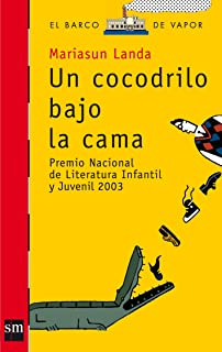 Un cocodrilo bajo la cama/ A Crocodile Under the Bed (El barco de vapor